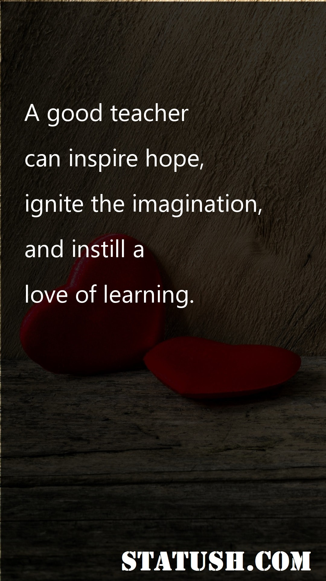 A good teacher can inspire hope