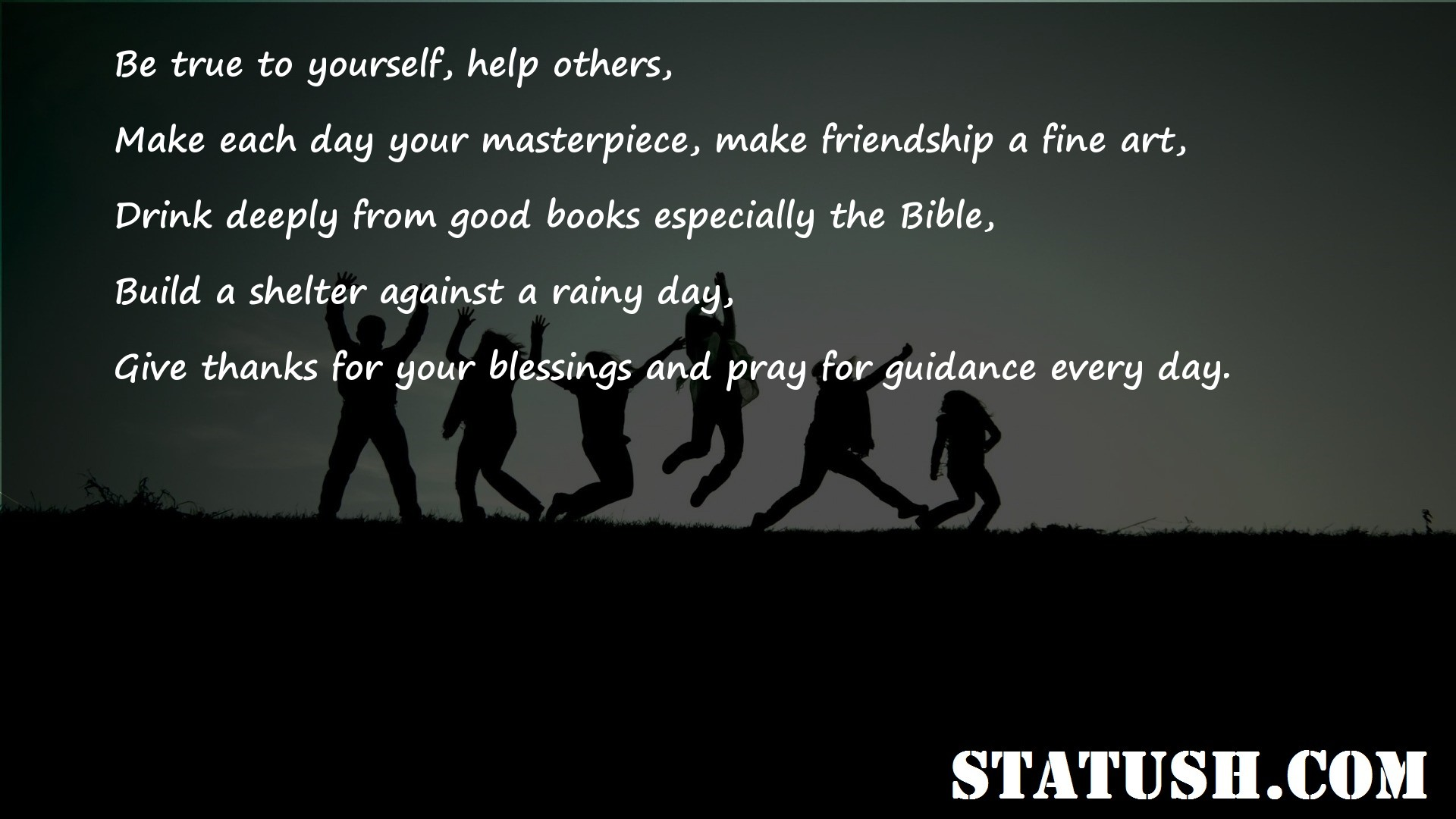 Be true to yourself help others