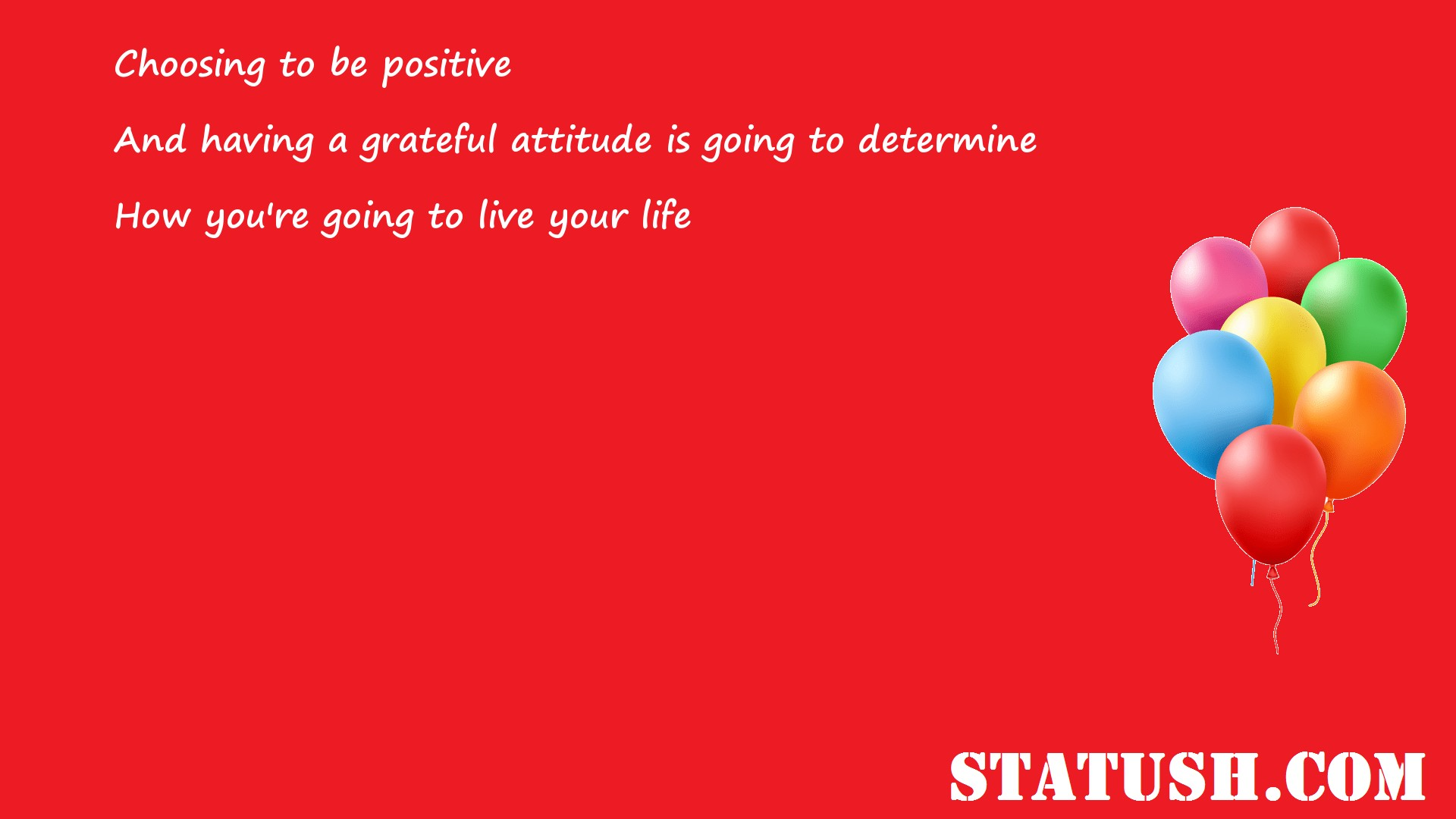 Choosing to be positive and having a grateful attitude
