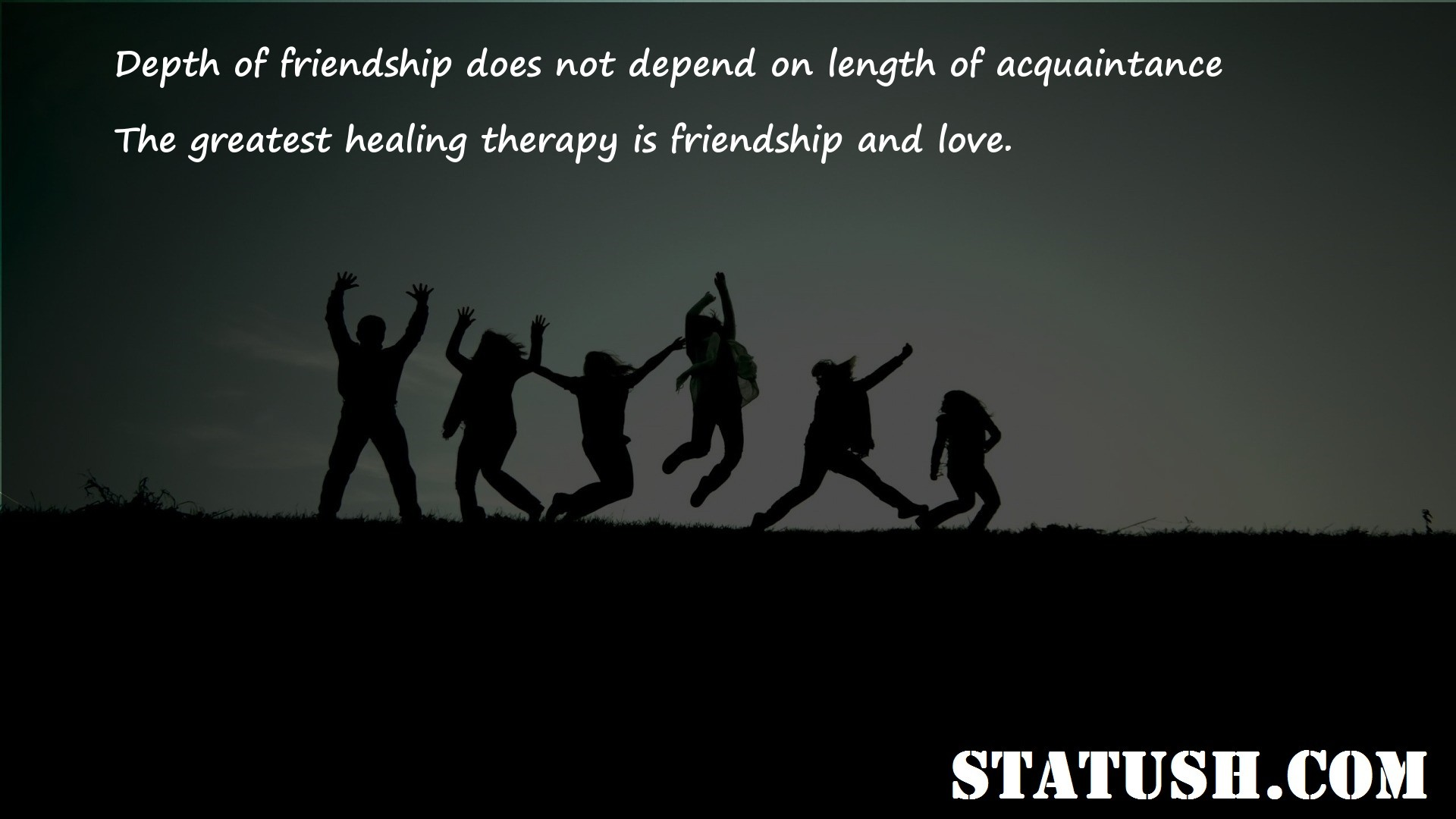 Depth of friendship does not depend on length of acquaintance