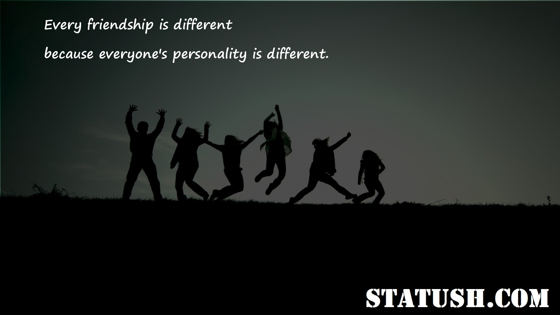 Every friendship is different