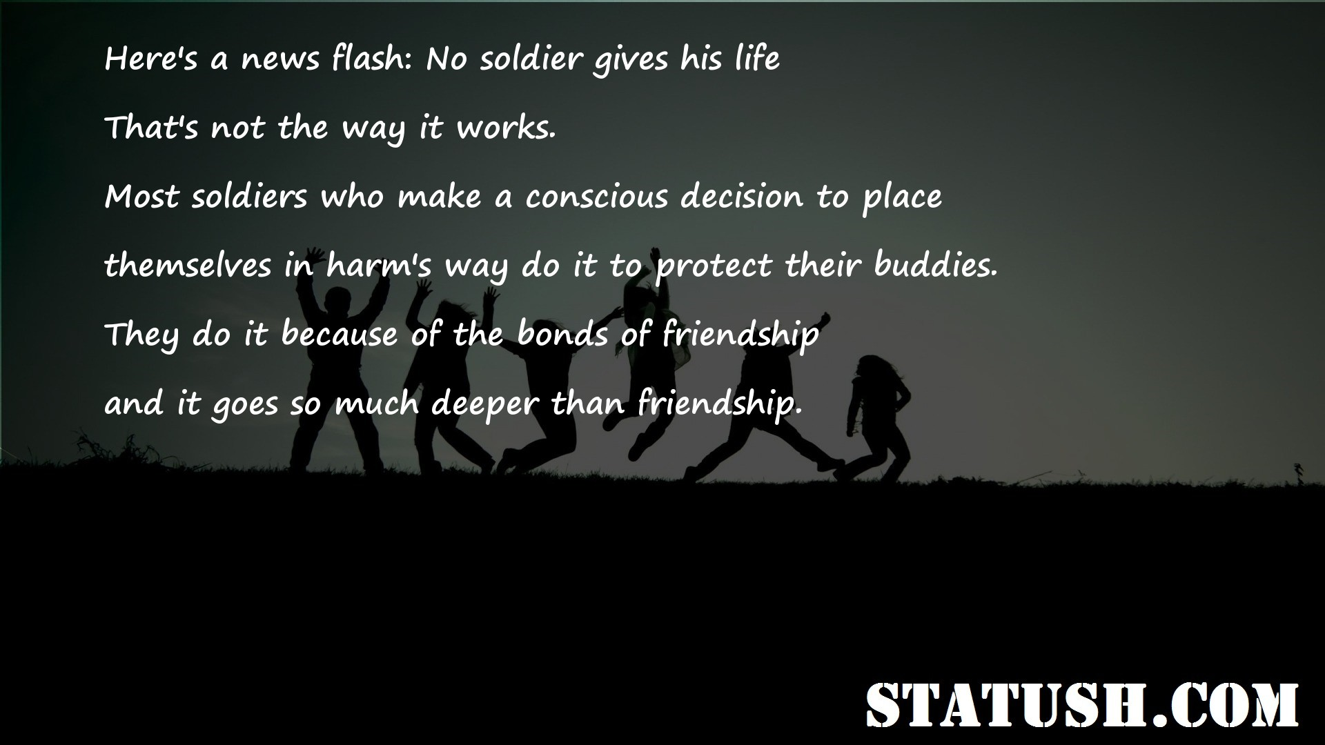 Heres a news flash No soldier gives his life