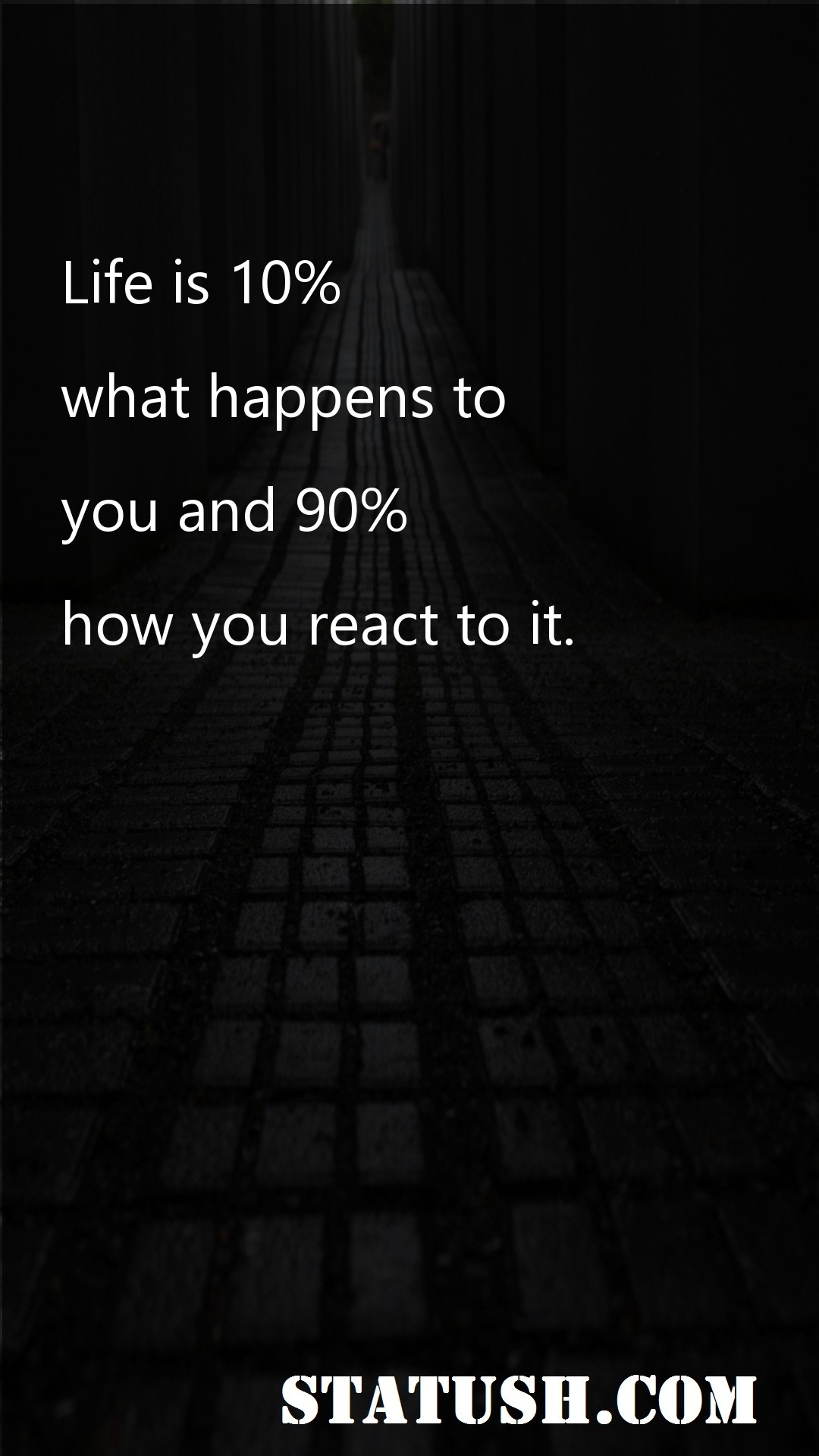 Life is 10% what happens to