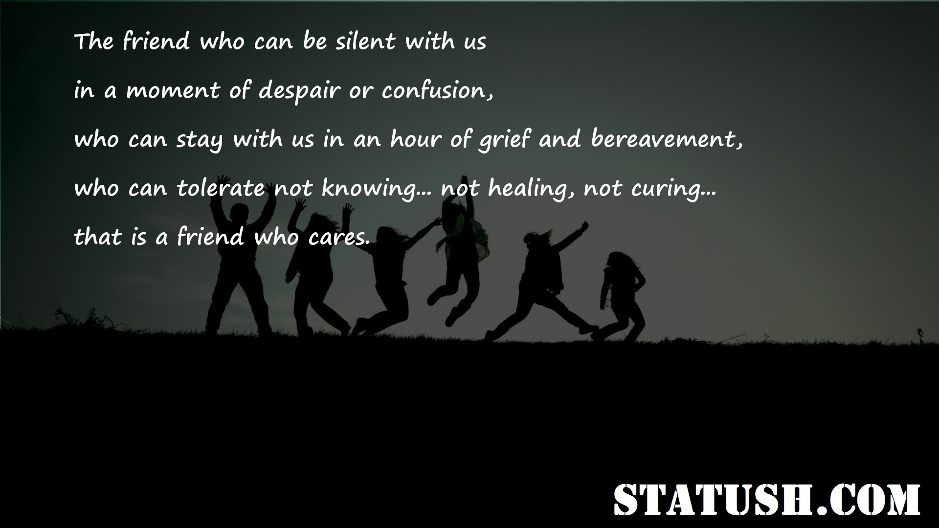The friend who can be silent with us