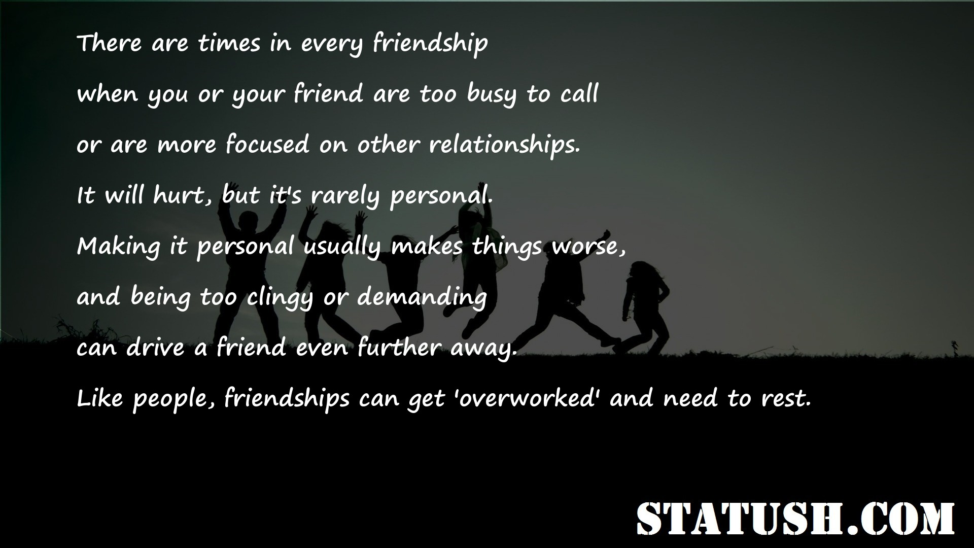 There are times in every friendship