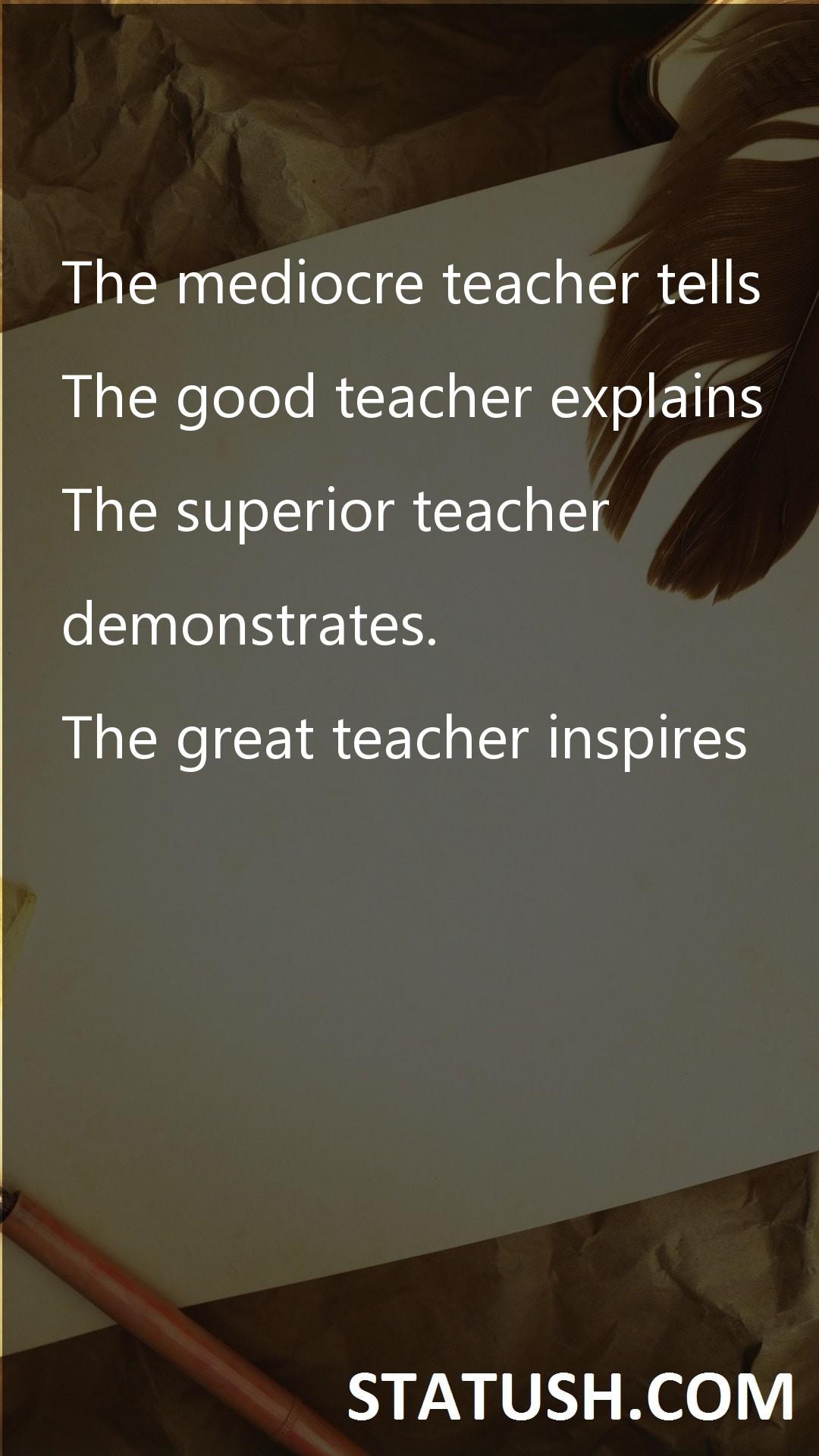 The mediocre teacher tells